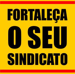 FORTALEÇA SEU SINDICATO. FILIE-SE!